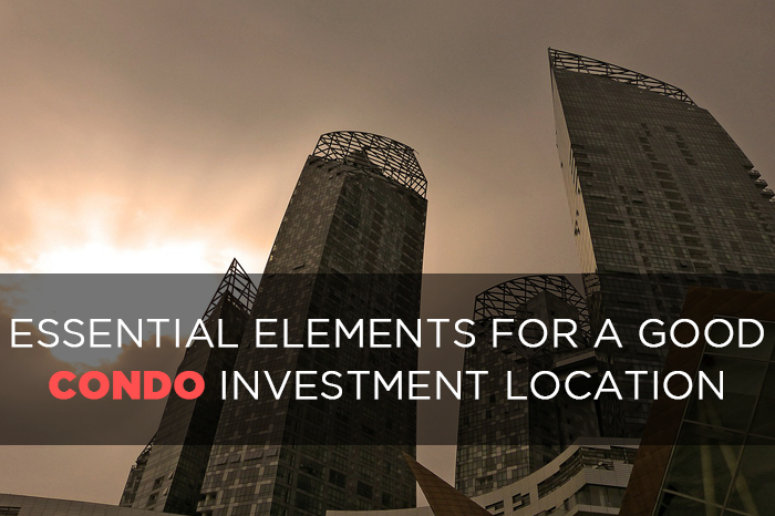 Essential elements for a good condo investment location