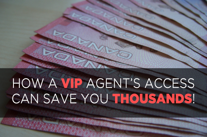 How a VIP agent's access can save you thousands!